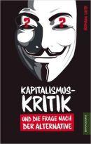 Kapitalismuskritik und die Frage nach derAlternative