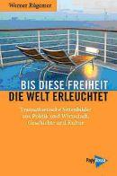 Windflüchter – Werner Rügemer: Bis diese Freiheit die Welterleuchtet