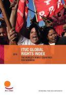 Globaler Rechtsindex des IGB 2016: Arbeitnehmerrechte in den meisten Regionenuntergraben