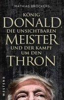 Mathias Bröckers: König Donald, die unsichtbaren Meister und der Kampf um denThron