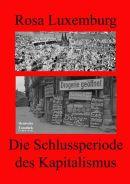 Zum Schema der Erweiterten Reproduktion von Karl Marx, die imperialistische Phase als der Schlussperiode in der geschichtlichen Laufbahn des Kapitals –1913