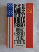 """""""Ohne die Mauer hätte es Krieg gegeben"""" , Armeegeneral a. D. Heinz Keßler,  Generaloberst a. D. FritzStreletz"""