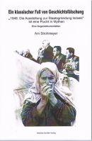 """""""Ein klassischer Fall von Geschichtsfälschung"""" – Arn Strohmeyers Gegendokumentation zu """"1948. Die Ausstellung zur StaatsgründungIsraels"""""""