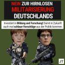 Nein zur hirnlosen MilitarisierungDeutschlands