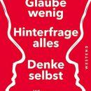 Albrecht Müller – Glaube wenig, Hinterfrage alles, Denke selbst – EineKritik