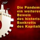 Die Pandemie ist ein weiterer Beweis des historischen Bankrotts des Kapitalismus  – Teil1